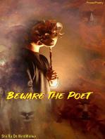 Beware The Poet