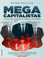Megacapitalistas: La élite que domina el dinero y el mundo