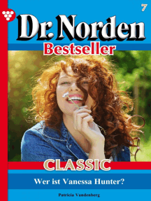 Dr. Norden Bestseller Classic 7 – Arztroman: Wer ist Vanessa Hunter?