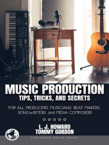 Music Production Tips, Tricks, and Secrets: for all Producers, Musicians, Beat Makers, Songwriters, and Media Composers