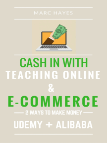 2 Ways To Make Money: ash In With Teaching Online & E-cCommerce (Udemy + Alibaba)