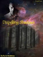 Dispelling Shadows