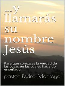 ...y llamarás su nombre JESÚS