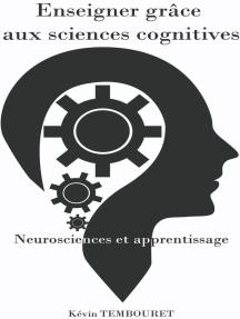 Enseigner grâce aux sciences cognitives