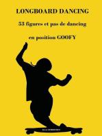 Longboard Dancing - Figures et Pas de Danse - Goofy