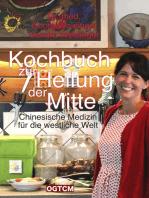 Kochbuch zur Heilung der Mitte: Chinesische Medizin für die westliche Welt