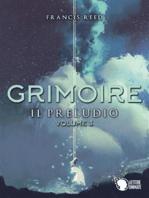 Grimoire. Il preludio.Volume 3
