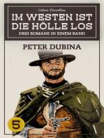 Im Westen ist die Hölle los Band 5 - 3 Romane in einem Band