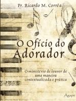 O ofício do adorador