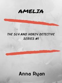 Amelia (The Sly and Hokey Detective Series #1)