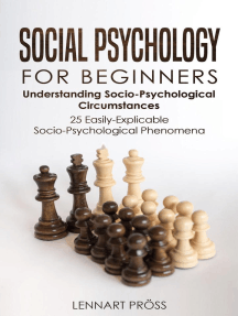 Social Psychology for Beginners: Understanding Socio- Psychological Circumstances - 25 Easily-Explicable Socio-Psychological Phenomena