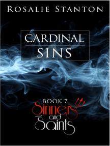 Cardinal Sins: Sinners & Saints, #7