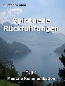 Spirituelle Rückführungen: Mentale Kommunikation