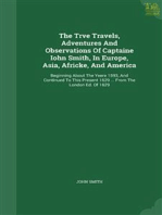 The True Travels, Adventures and Observations of Captaine Iohn Smith, in Europe, Asia, Africke, and America Beginning about the Yeere 1593, and Continued to this Present 1629