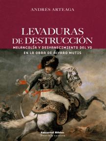 Levaduras de destrucción: Melancolía y desvanecimiento del yo en la obra de Álvaro Mutis