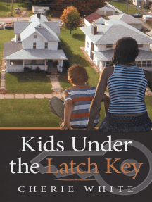 Kids Under the Latch Key
