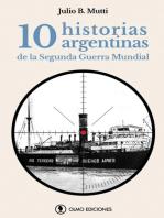 10 historias argentinas de la Segunda Guerra Mundial