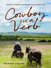 Cowboy is a Verb: Notes from a Modern-day Rancher