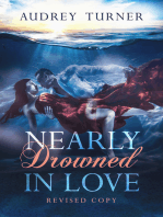 Nearly Drowned in Love Revised