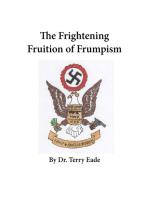 The Frightening Fruition of Frumpism