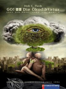 GO! - Die Ökodiktatur: Erst die Erde, dann der Mensch