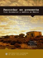 Recordar en presente: Cine documental y memoria en México