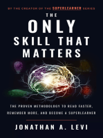 The Only Skill that Matters: The Proven Methodology to Read Faster, Remember More, and Become a SuperLea