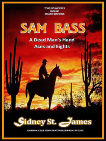 Sam Bass - A Dead Man's Hand, Aces and Eights: Texas Outlaw Series, #1