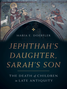 Jephthah's Daughter, Sarah's Son: The Death of Children in Late Antiquity