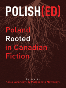 Polish(ed): Poland Rooted in Canadian Fiction