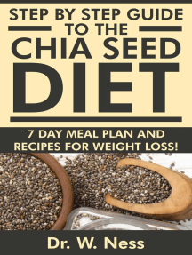 Step by Step Guide to The Chia Seed Diet: 7-Day Meal Plan & Recipes for Weight Loss!