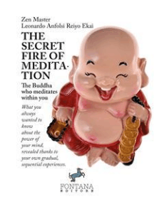 The Secret fire of Meditation: The Buddha who meditates within you