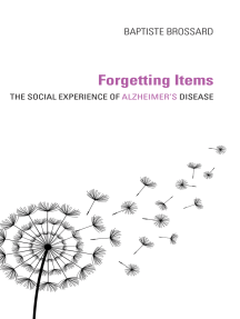 Forgetting Items: The Social Experience of Alzheimer's Disease
