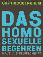 Das homosexuelle Begehren: Nautilus Flugschrift