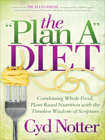 """The """"Plan A"""" Diet: Combining Whole Food, Plant Based Nutrition with the Timeless Wisdom of Scripture"""