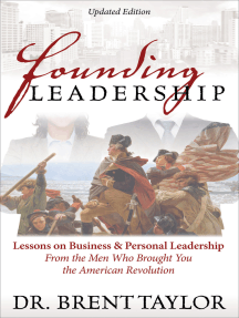 Founding Leadership: Lessons on Business & Personal Leadership From the Men Who Brought You the American Revolution