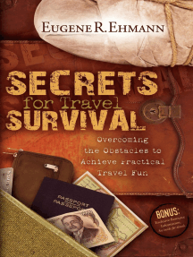 Secrets for Travel Survival: Overcoming the Obstacles to Achieve Practical Travel Fun