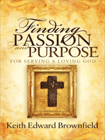 Finding Passion and Purpose: For Serving a Loving God