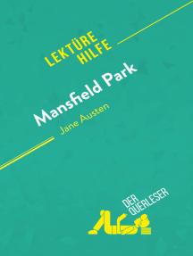Mansfield Park von Jane Austen (Lektürehilfe): Detaillierte Zusammenfassung, Personenanalyse und Interpretation