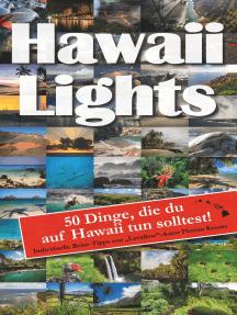 Hawaiilights: 50 Dinge, die du auf Hawaii tun solltest.