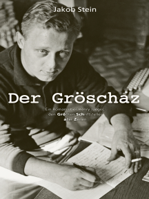 Der Gröschaz: Ein biografischer Roman über Henry Jaeger, den größten Schriftsteller aller Zeiten.