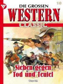 Die großen Western Classic 10: Sieben gegen Tod und Teufel