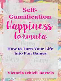 Self-Gamification Happiness Formula: How to Turn Your Life into Fun Games