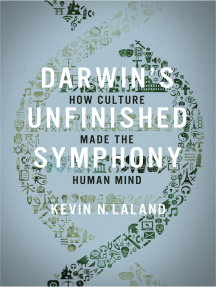 Darwin's Unfinished Symphony: How Culture Made the Human Mind