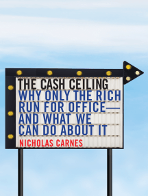 The Cash Ceiling: Why Only the Rich Run for Office--and What We Can Do about It
