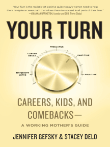 Your Turn: Careers, Kids, and Comebacks--A Working Mother's Guide