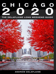 Chicago: The Delaplaine 2020 Long Weekend Guide
