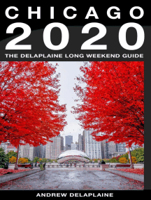Chicago - The Delaplaine 2020 Long Weekend Guide: Long Weekend Guides