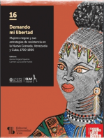 Demando mi libertad: Mujeres negras y sus estrategias de resistencia en la Nueva Granada, Venezuela y Cuba, 1700-1800