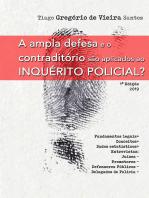 A Ampla Defesa E O Contraditório São Aplicados Ao Inquérito Policial?
